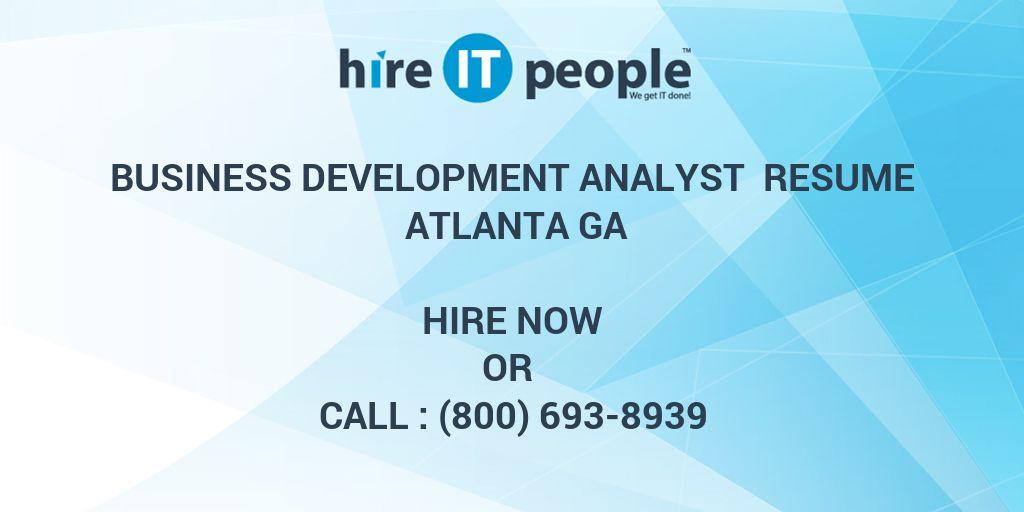 Business Development Analyst Resume Atlanta GA - Hire IT People - We ...