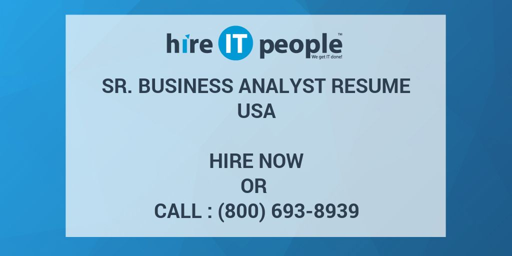 Sr. Business Analyst Resume - Hire IT People - We get IT done