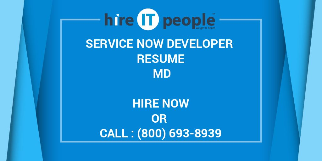 Service Now Developer Resume MD - Hire IT People - We get IT done