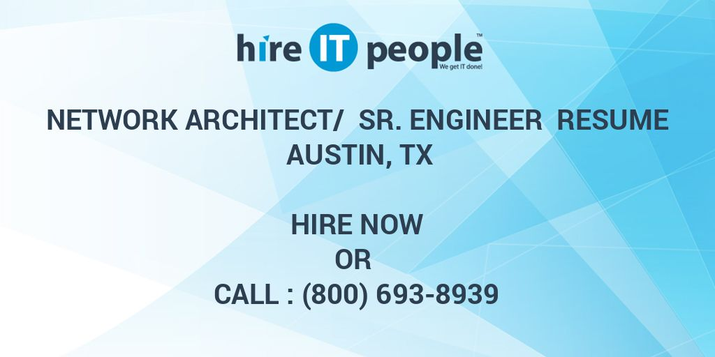 Network Architect/ Sr  Engineer Resume Austin, TX - Hire IT People