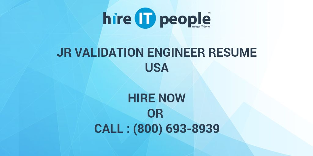 Jr Validation Engineer Resume - Hire IT People - We get IT done