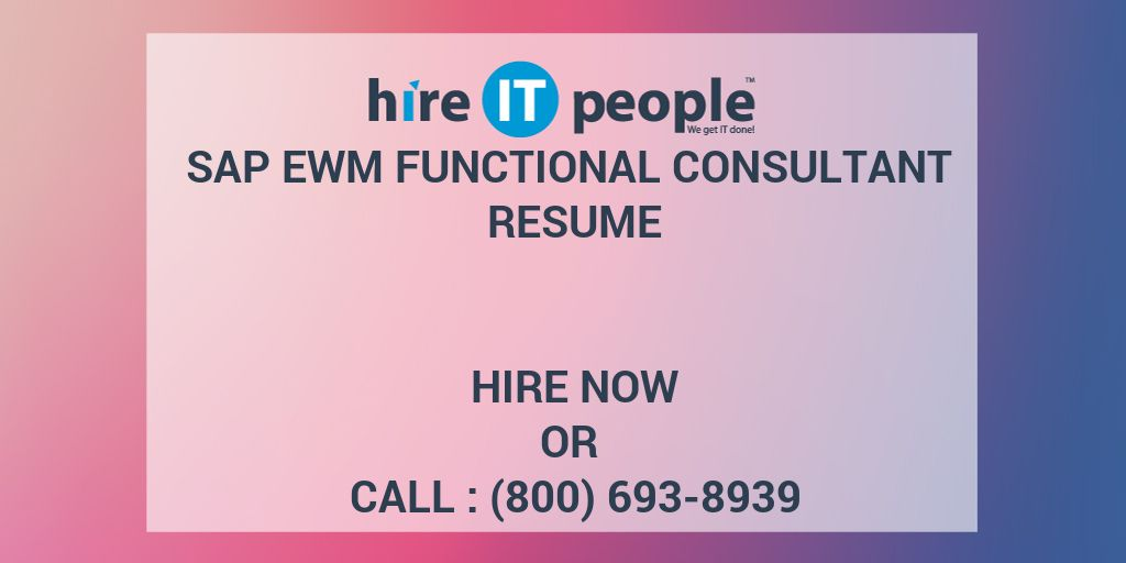 SAP EWM Functional Consultant Resume - Hire IT People - We