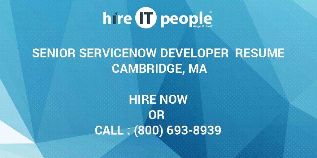Senior ServiceNow Developer Resume Cambridge, MA - Hire IT
