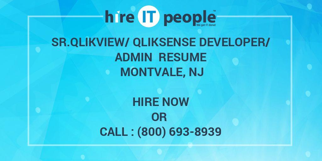 Sr Qlikview/Qliksense Developer/Admin Resume Montvale, NJ - Hire IT