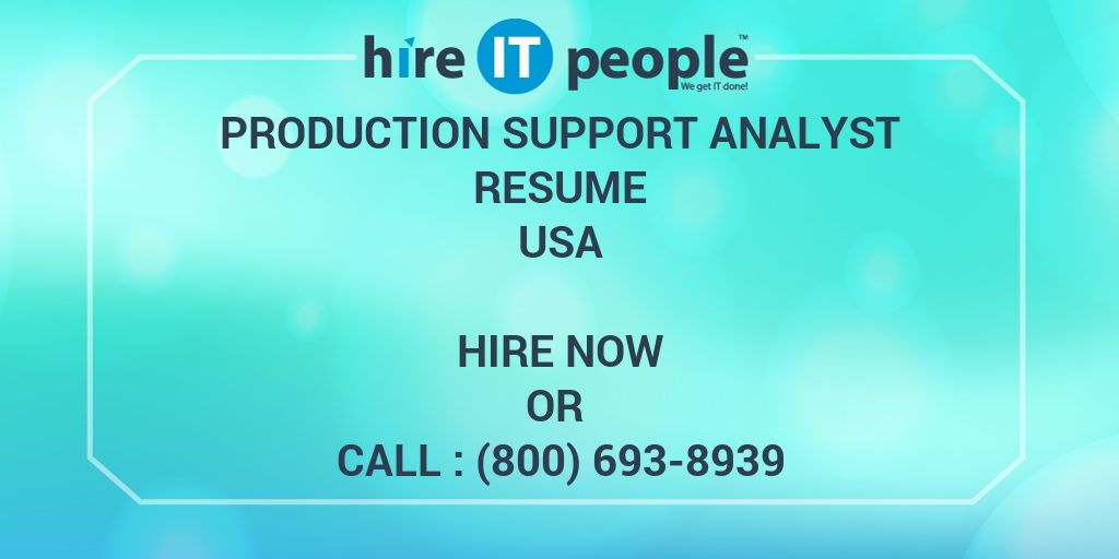 Production Support Analyst Resume Hire IT People We Get IT Done