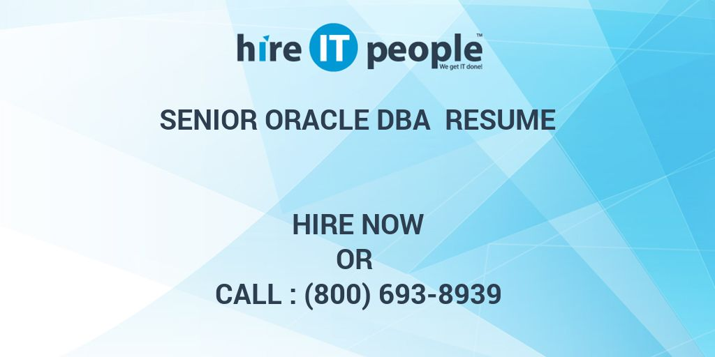 senior oracle dba resume hire it people we get it done