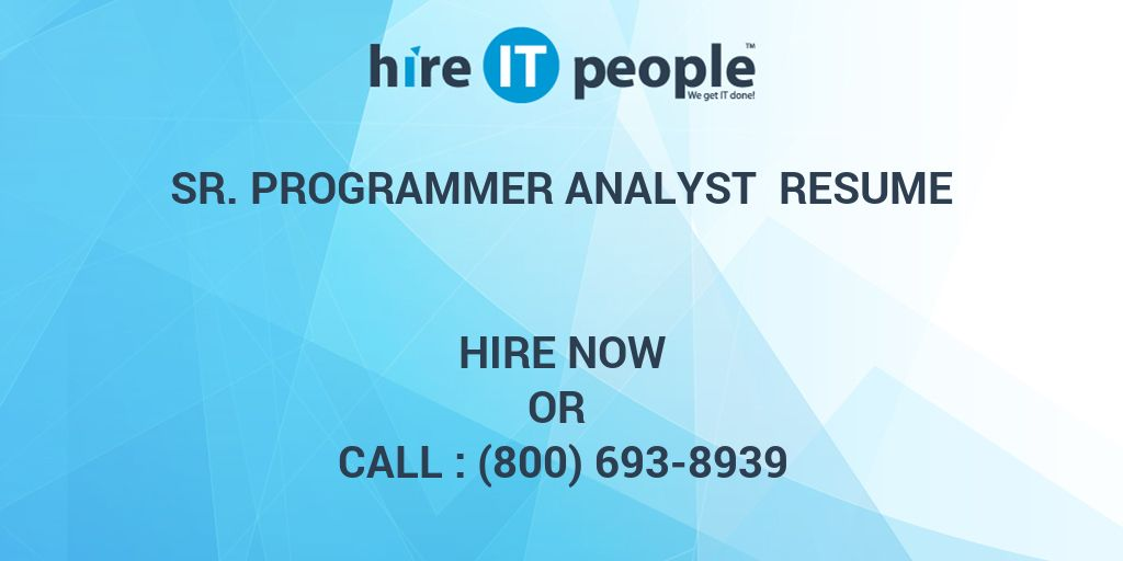 Sr. Programmer Analyst Resume - Hire IT People - We get IT done