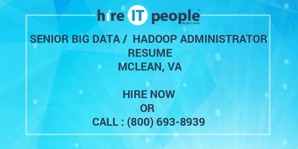 Senior Big Data Hadoop Administrator Resume Mclean Va