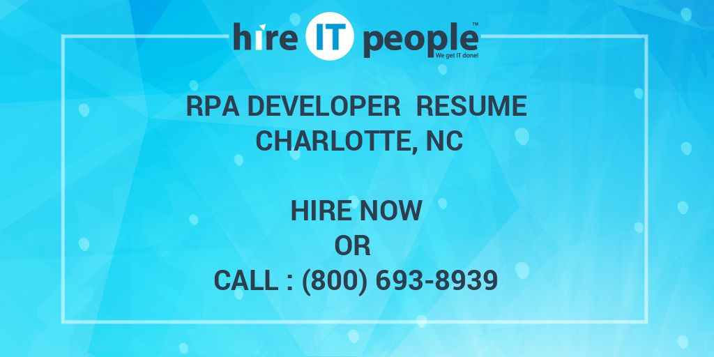 RPA Developer Resume Charlotte, NC - Hire IT People - We get IT done