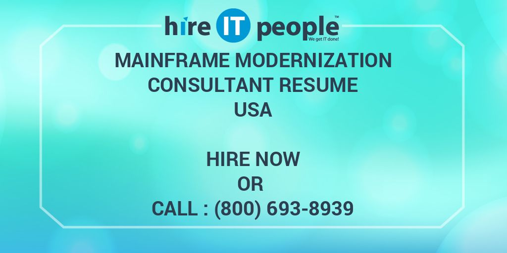 Mainframe Modernization Consultant Resume - Hire IT People
