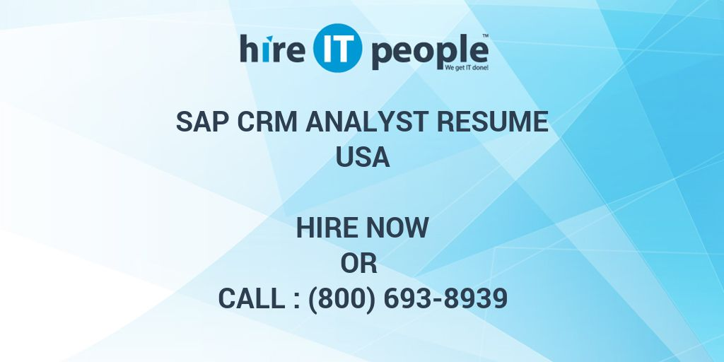 sap crm analyst resume hire it people we get it done