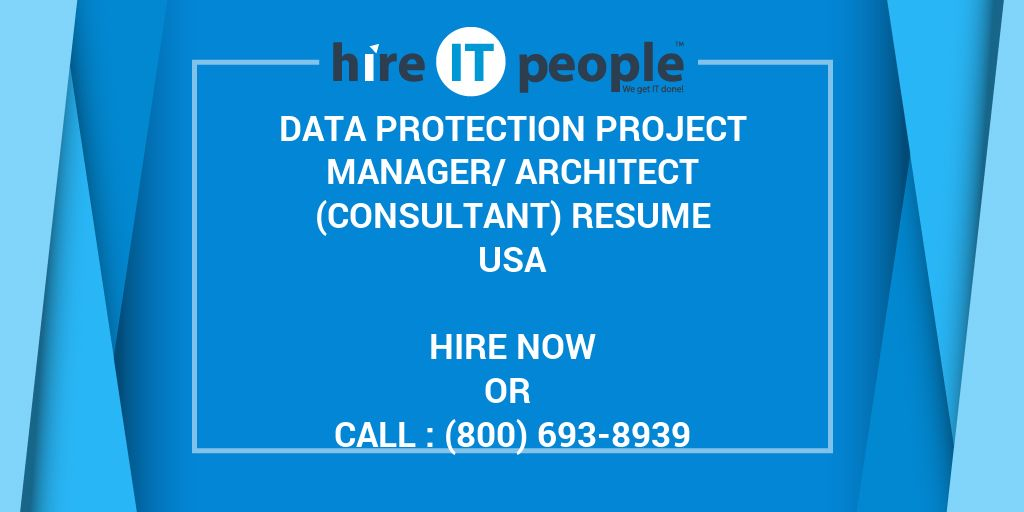 Data Protection Project Manager/Architect (consultant) Resume - Hire ...