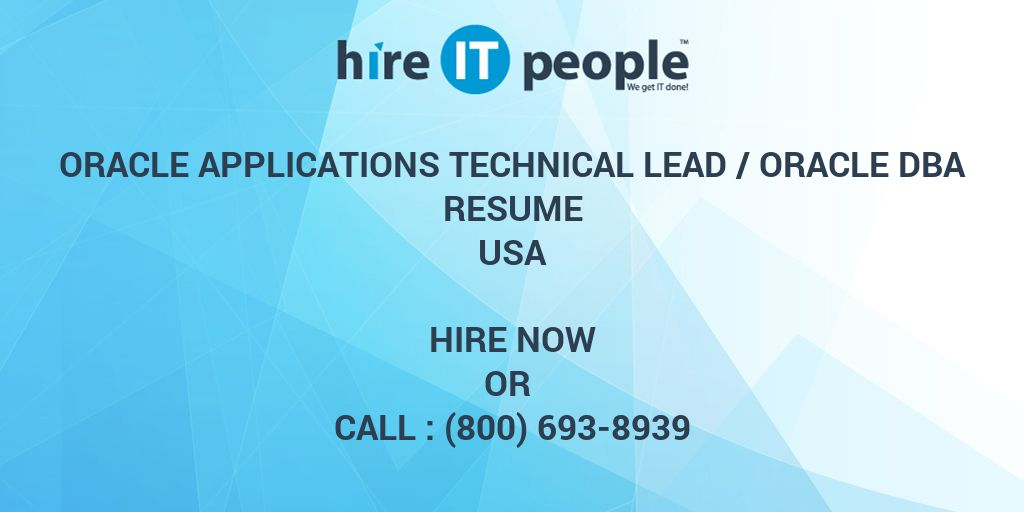 Oracle Applications Technical Lead /Oracle DBA Resume   Hire IT People   We  Get IT Done