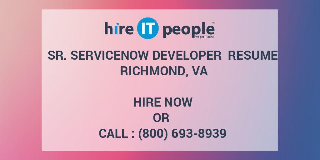 Sr  ServiceNow Developer Resume Richmond, VA - Hire IT