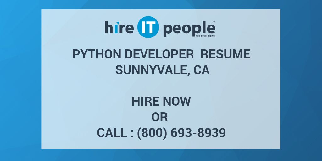 Python Developer Resume Sunnyvale, CA   Hire IT People   We Get IT Done  Python Developer Resume