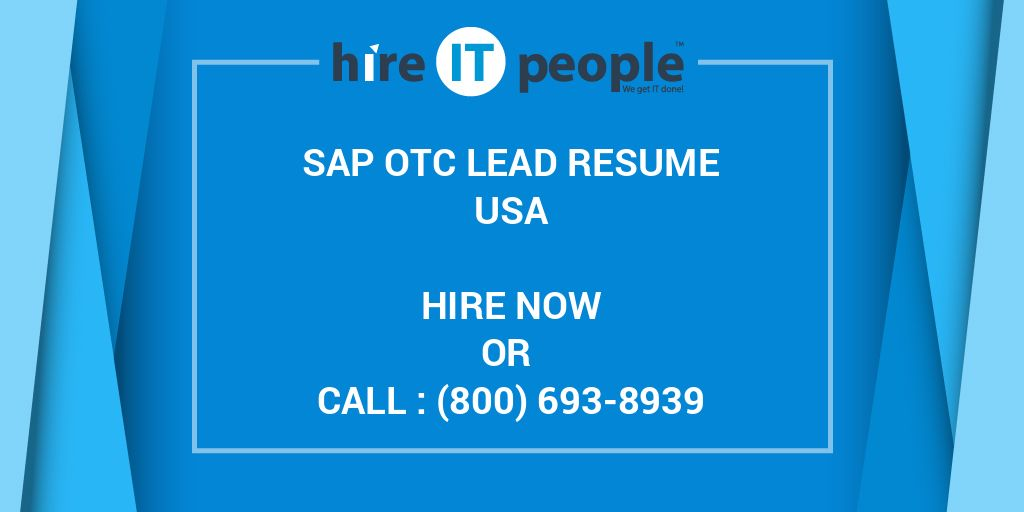 SAP OTC Lead Resume - Hire IT People - We get IT done