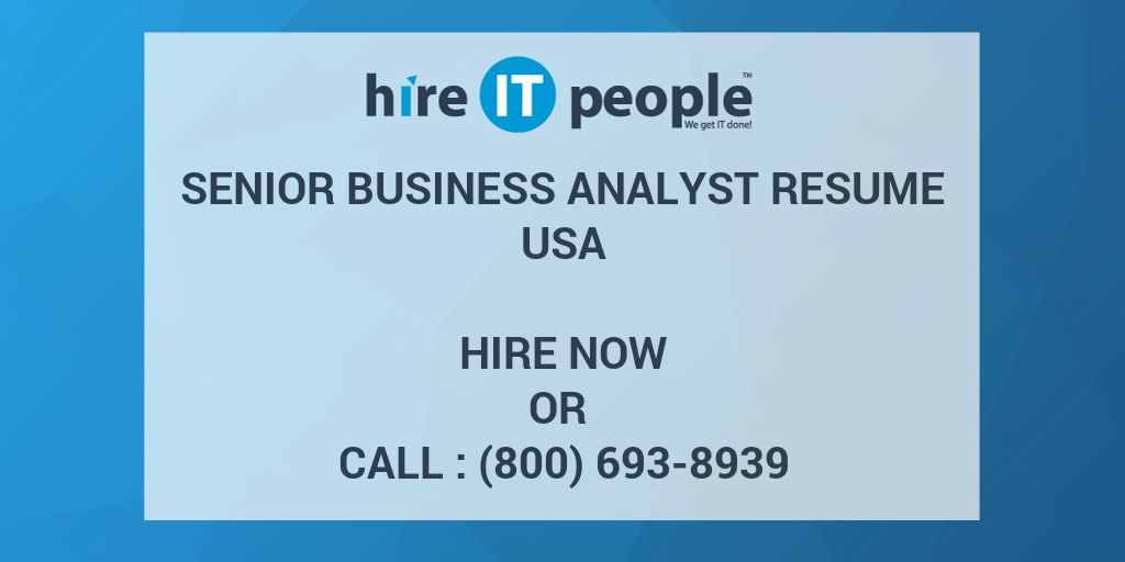 Senior Business Analyst Resume - Hire IT People - We get IT done