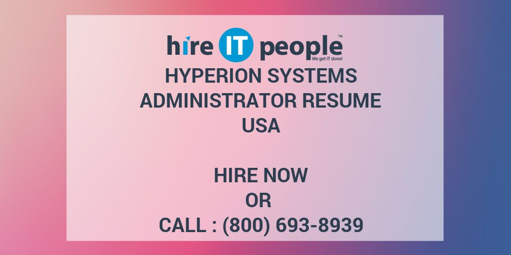 hyperion systems administrator resume hire it people we get it done - Hyperion Administrator