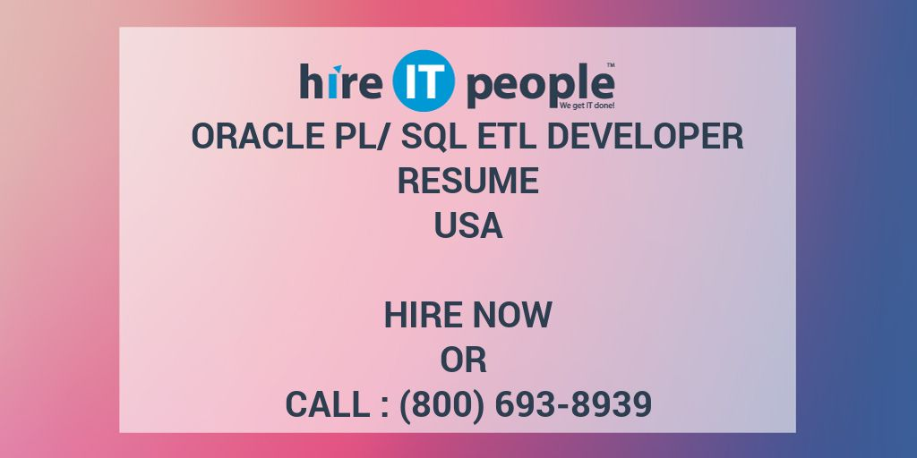 oracle plsql etl developer resume hire it people we get it done - Pl Sql Developer Resume