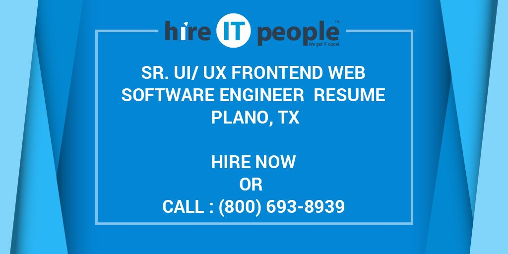 Sr  UI/UX Frontend Web Software Engineer Resume Plano, TX - Hire IT