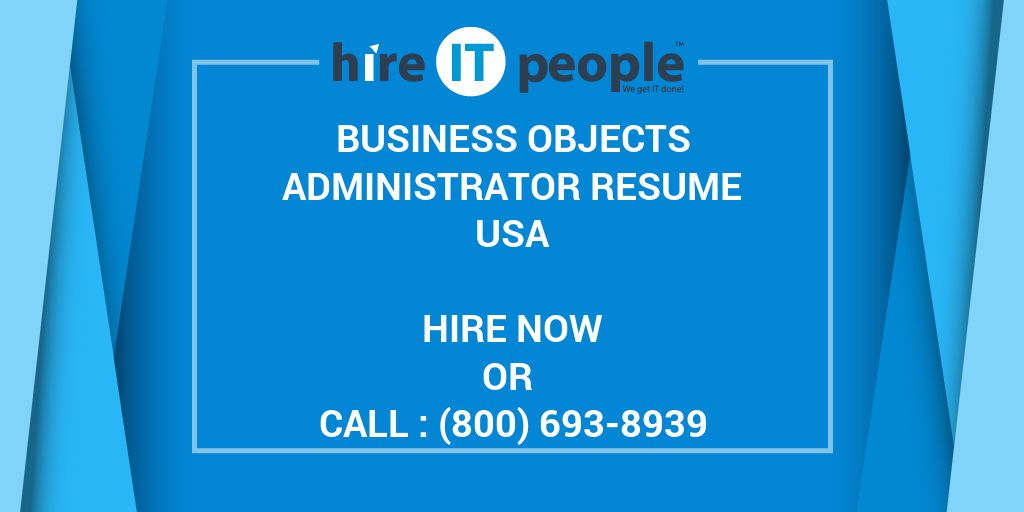 Business Objects Administrator Resume Hire IT People We get IT done