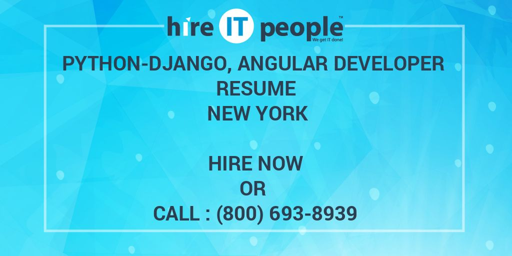 Python-Django, Angular Developer Resume New York - Hire IT