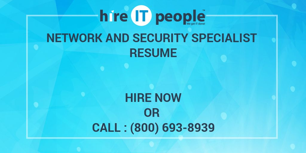 NETWORK AND SECURITY SPECIALIST Resume - Hire IT People - We get IT done
