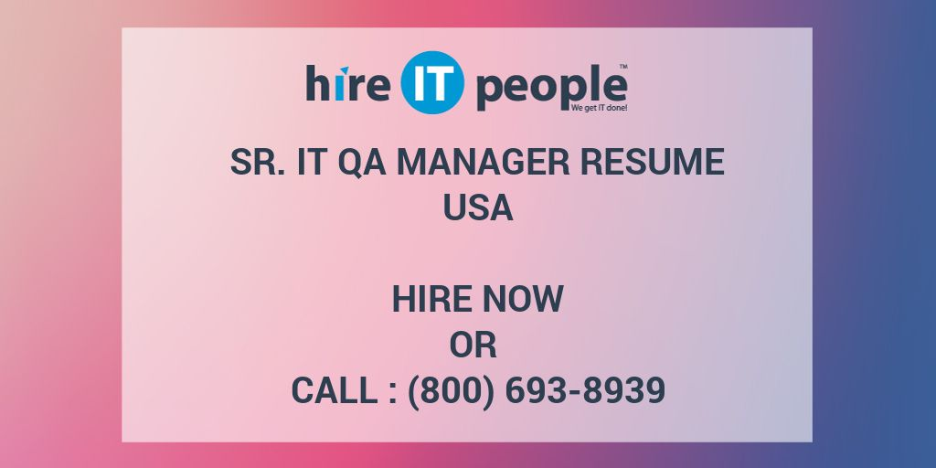 sr it qa manager resume hire it people we get it done