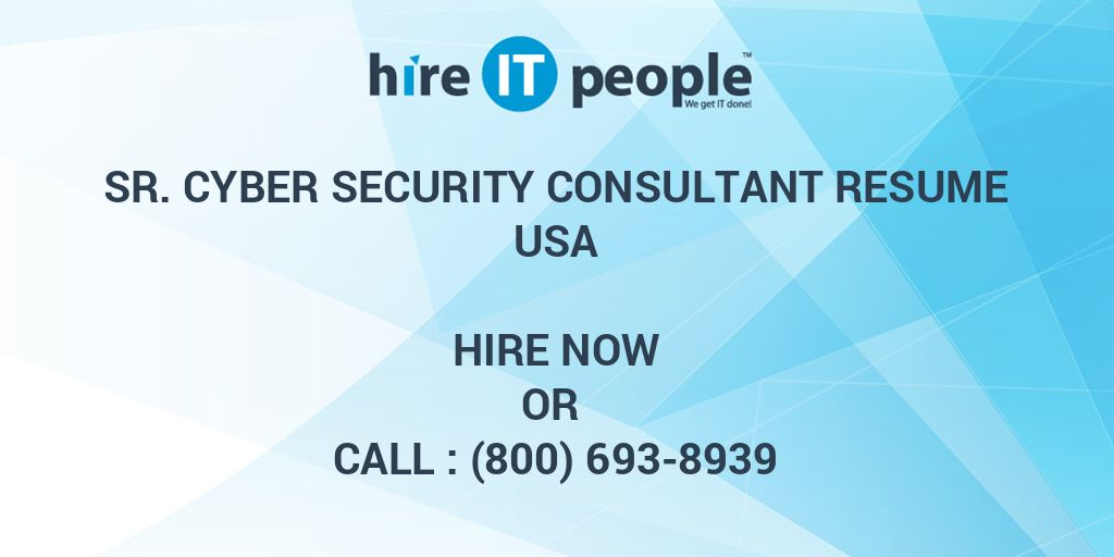 Sr  Cyber Security Consultant Resume - Hire IT People - We get IT done