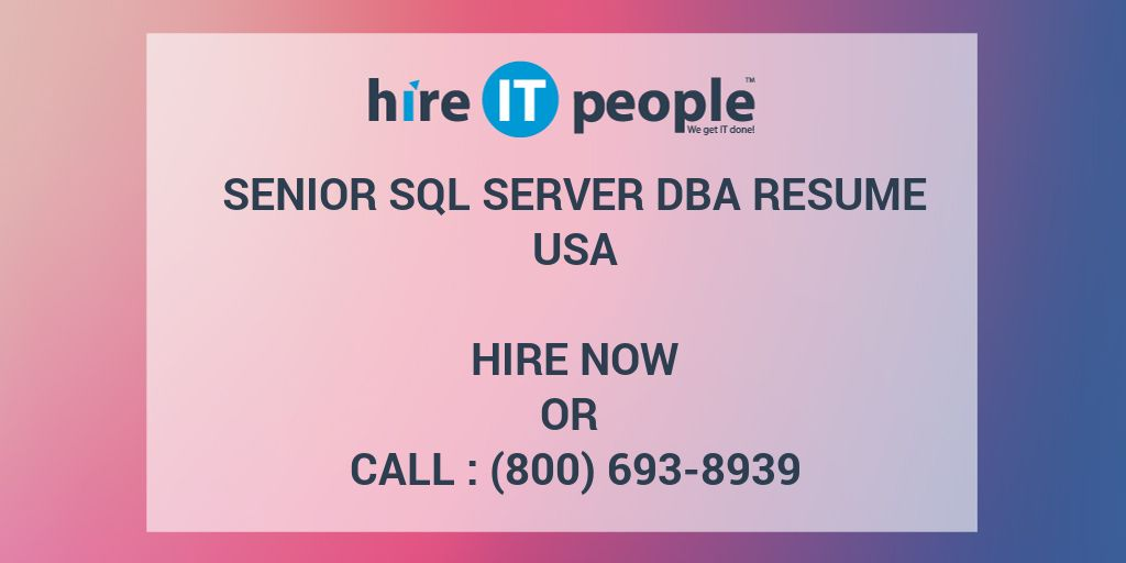 Senior SQL Server DBA Resume - Hire IT People - We get IT done