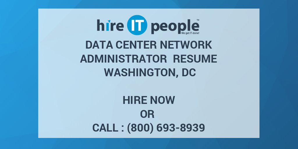 Data Center Network Administrator Resume Washington, DC