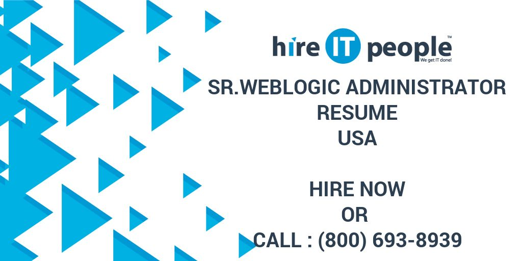 Sr Weblogic Administrator Resume Hire It People We Get It Done