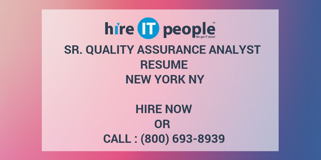 Sr. Quality Assurance Analyst Resume New York NY - Hire IT People ...