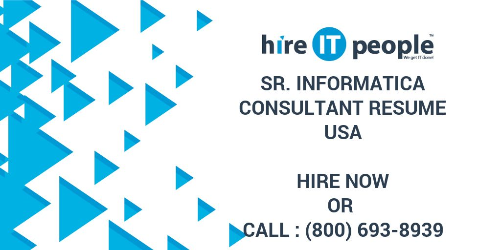 sr informatica consultant resume hire it people we get it done