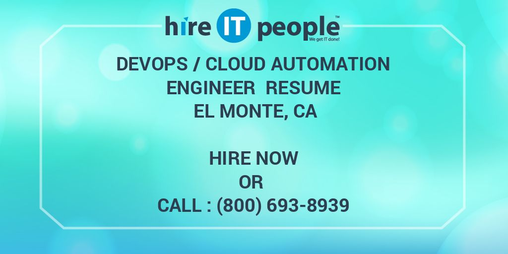 DevOps /Cloud Automation engineer Resume El Monte, CA - Hire
