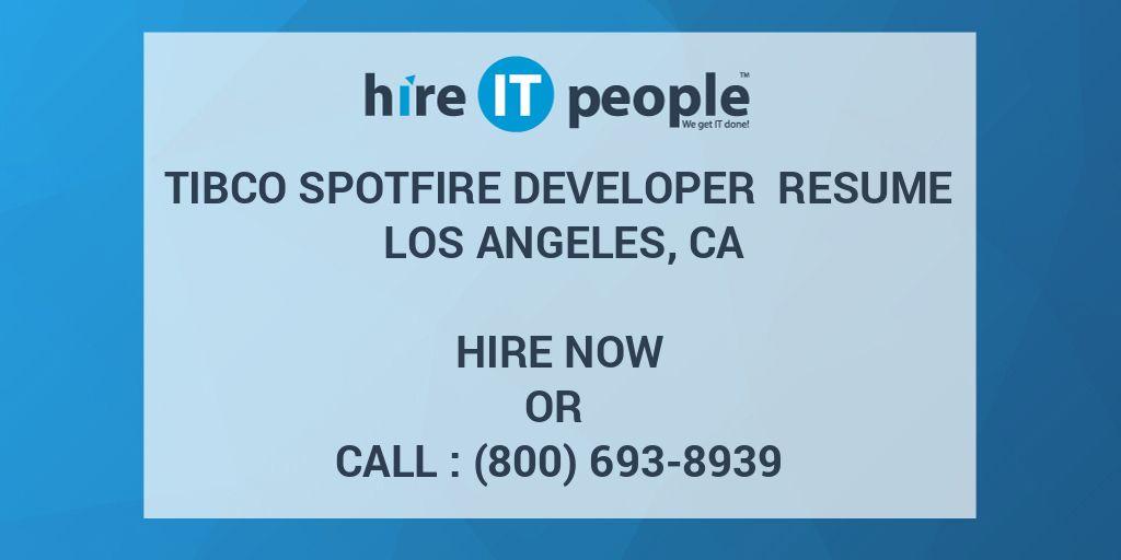 Tibco Spotfire Developer Resume Los Angeles, CA - Hire IT