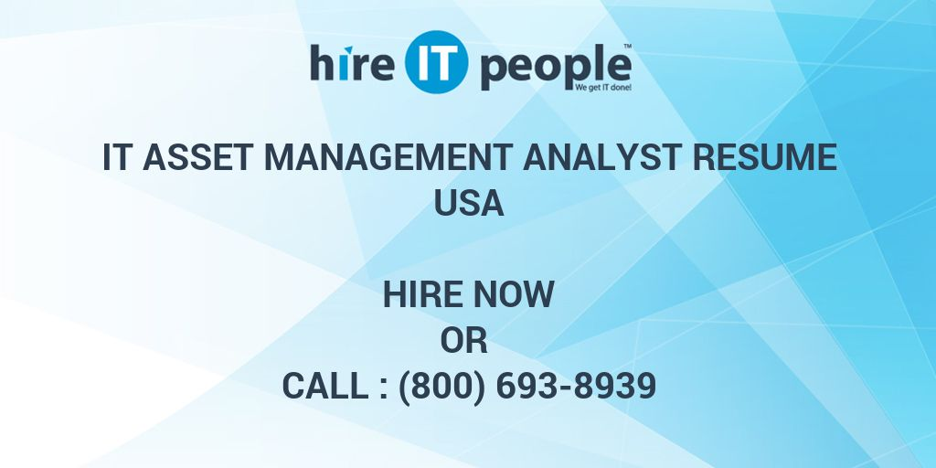 IT Asset Management Analyst Resume - Hire IT People - We get IT done