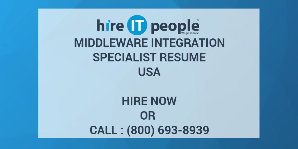 Middleware Integration Specialist Resume - Hire IT People - We get ...