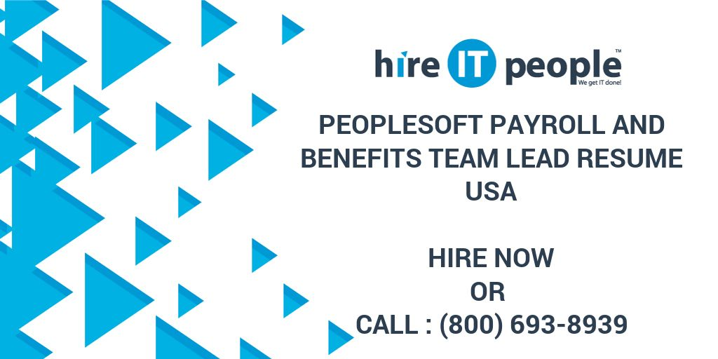 peoplesoft payroll and benefits team lead resume hire it people