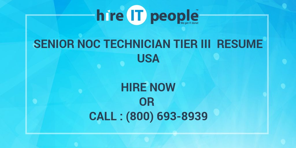 Remarkable Senior Noc Technician Tier Iii Resume Hire It People We Get It Done Wiring Cloud Hisonuggs Outletorg