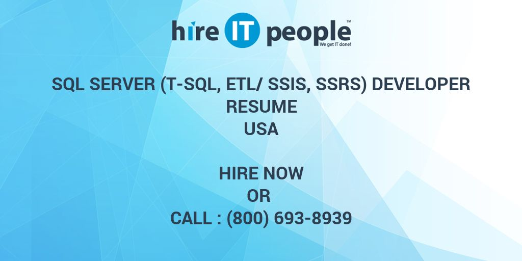 sql server t sql etl ssis ssrs developer resume hire it