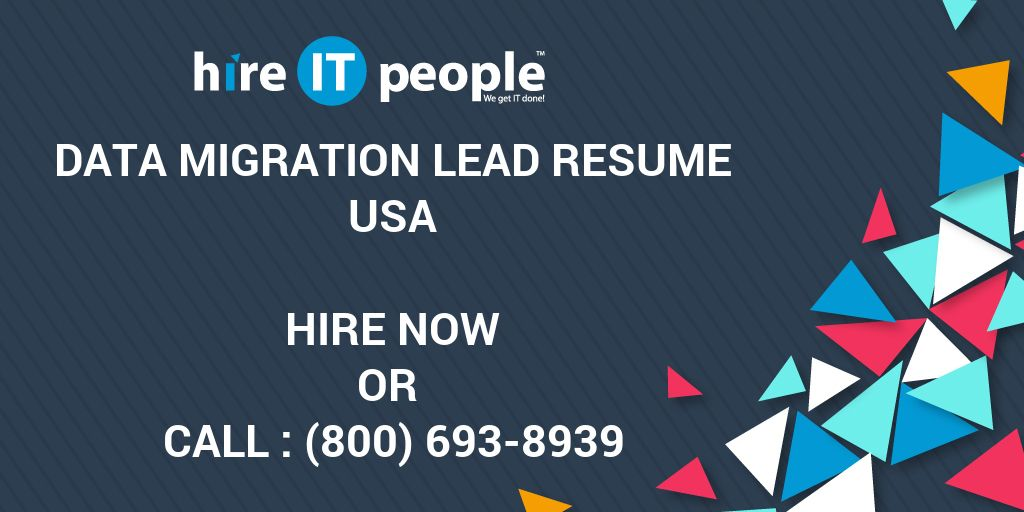 Data Migration Lead Resume - Hire IT People - We get IT done