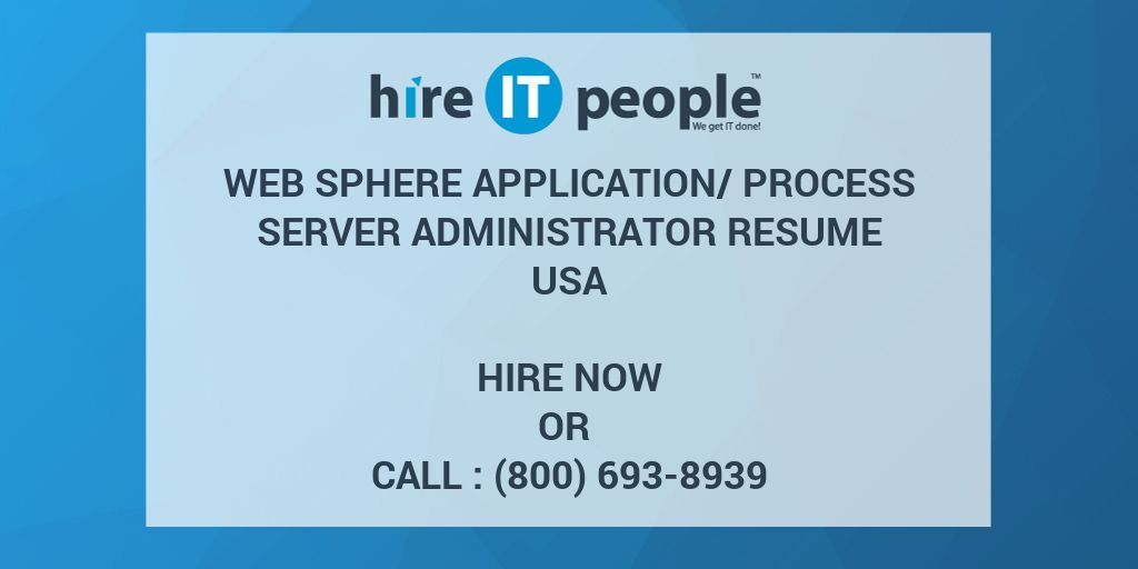 Web Sphere Application/Process Server Administrator Resume - Hire IT ...
