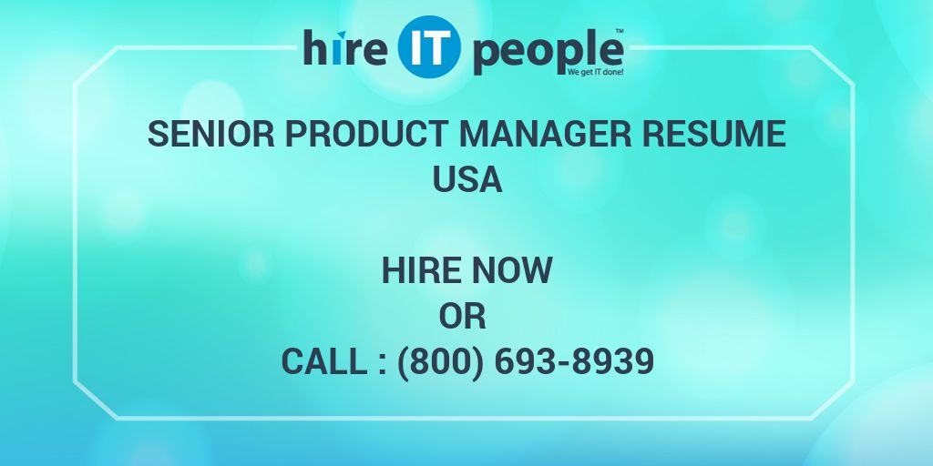 Senior Product Manager Resume - Hire IT People - We get IT done