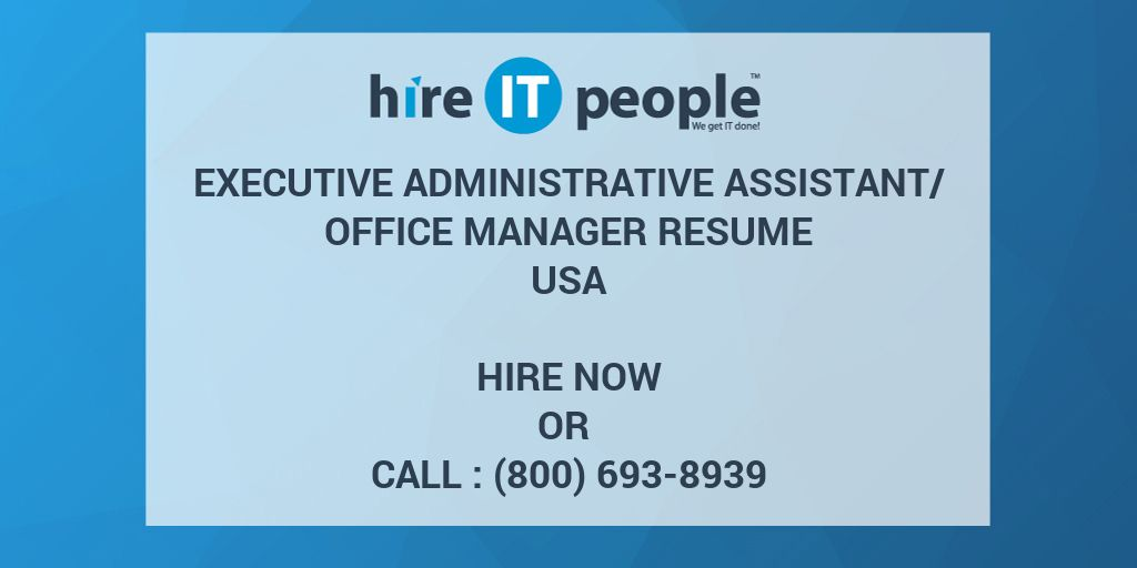 Executive Administrative Assistant/Office Manager Resume - Hire IT ...