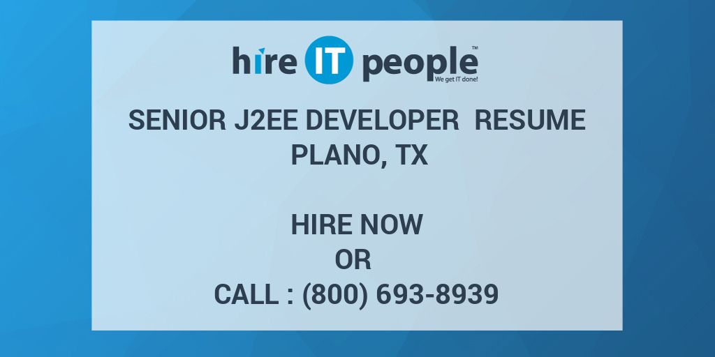 Senior J2EE Developer Resume Plano, TX - Hire IT People - We