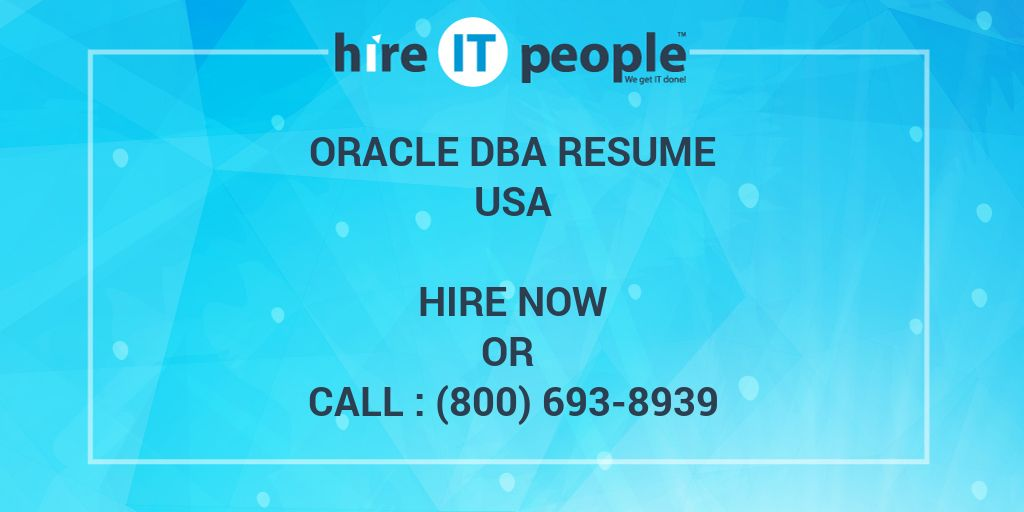 oracle dba resume hire it people we get it done
