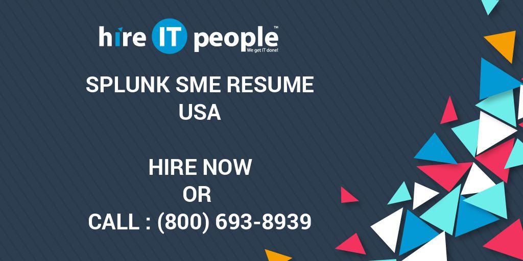 Splunk SME Resume - Hire IT People - We get IT done