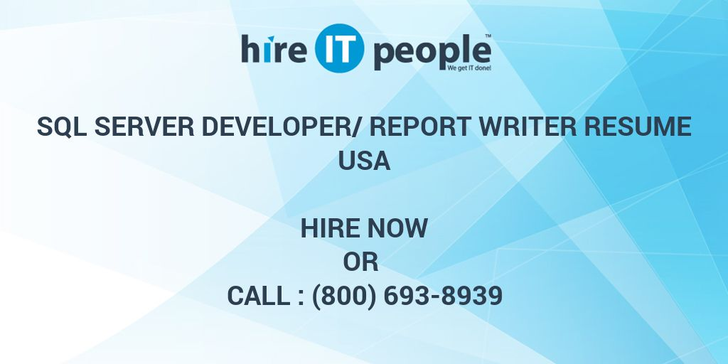 sql server developer report writer resume hire it people we