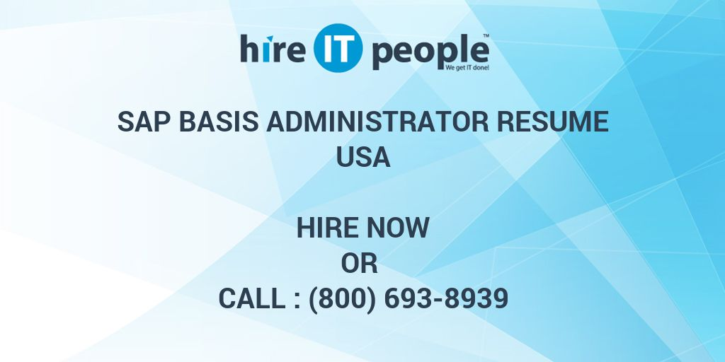 SAP Basis Administrator Resume Hire IT People We get IT done